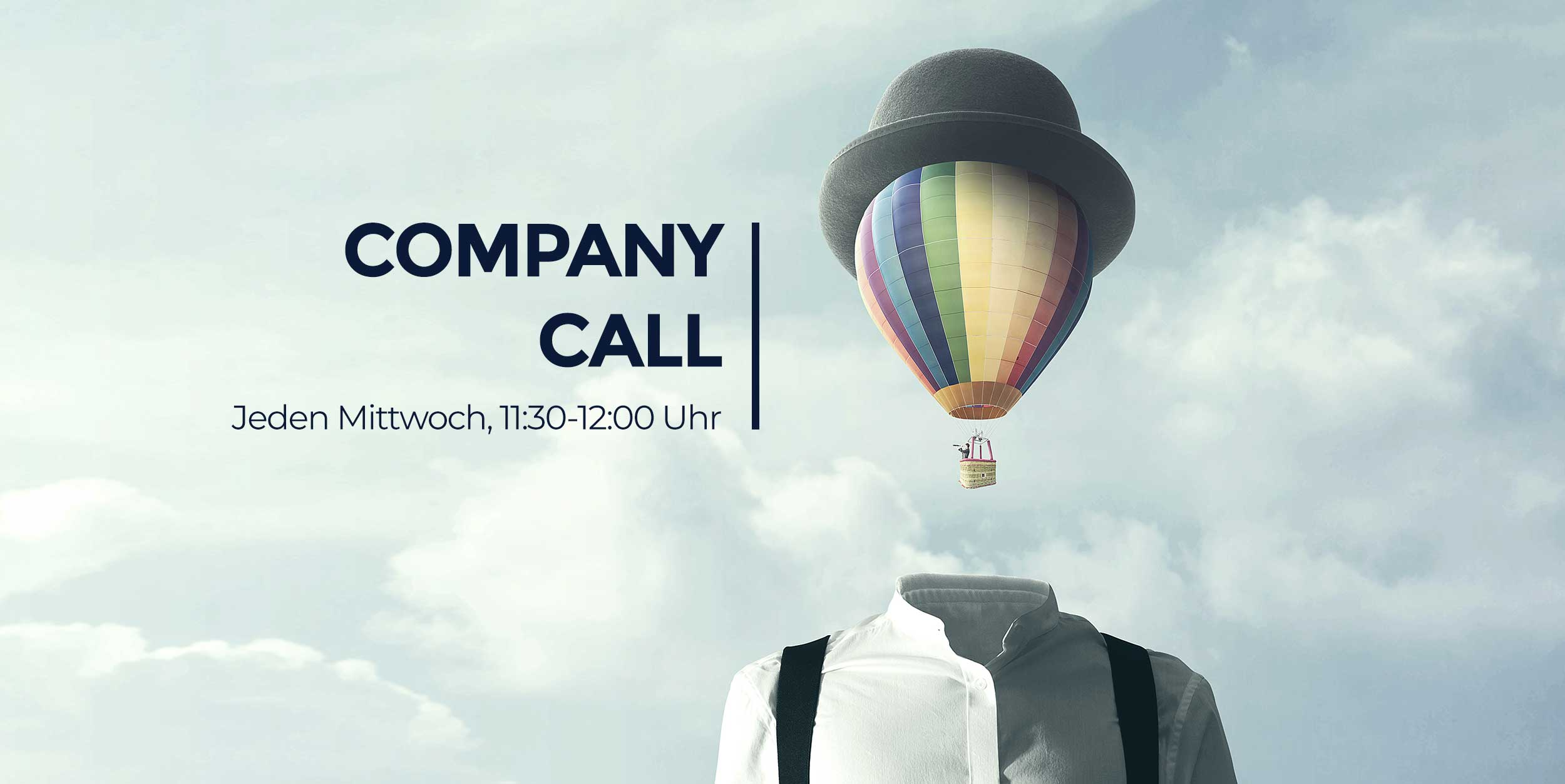 Weekly Company Call, mittwochs 11:30 bis 12:00 Uhr